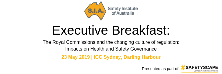 Executive Breakfast: The Royal Commissions and the changing culture of regulation: Impacts on Health and Safety Governance