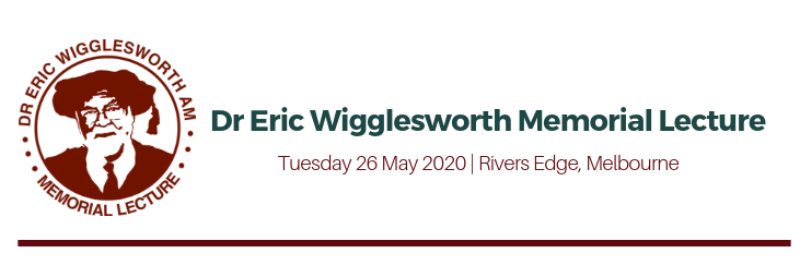 Dr Eric Wigglesworth Memorial Lecture